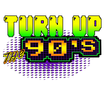 Turn up the 90s